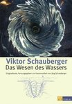 Das Wesen des Wassers Viktor Schauberger